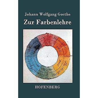 Zur Farbenlehre by Johann Wolfgang Goethe - 9783843090292 Book
