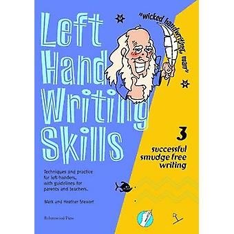Left Hand Writing Skills - Successful Smudge-Free Writing - Book 3 by M