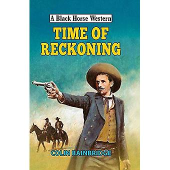 Time of Reckoning by Colin Bainbridge - 9780719829352 Book