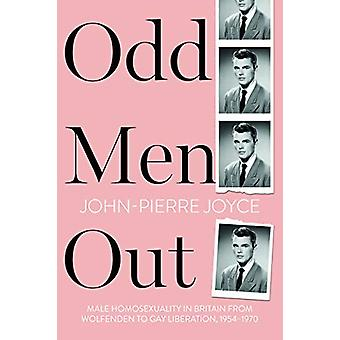 Odd Men Out - Male homosexuality in Britain from Wolfenden to Gay Libe