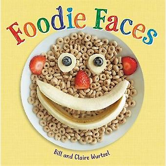 Foodie Faces by Bill Wurtzel - 9780316423540 Book