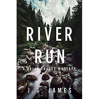 River Run - A Delia Chavex Mystery by J.S. James - 9781643852317 Book