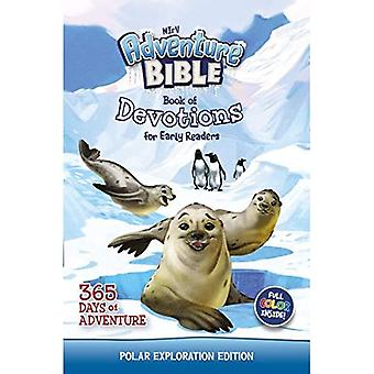 NIrV Adventure Bible Book of Devotions for Early Readers: Polar Exploration Edition: 365 Days of Adventure (Adventure Bible)