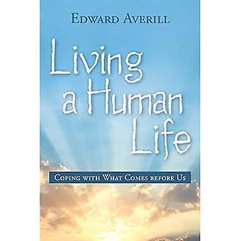Ihmiselämän eläminen: Selviytyminen siitä, mitä tulee eteen
