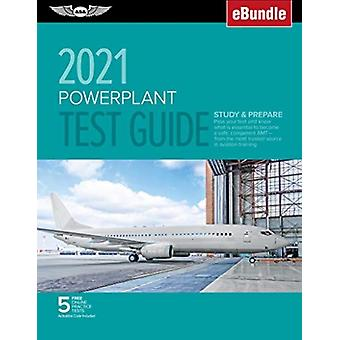 Powerplant Test Guide 2021  Pass Your Test and Know What is Essential to Become a Safe Competent Amt from the Most Trusted Source in Aviation Training  Ebundle by ASA Test Prep Board