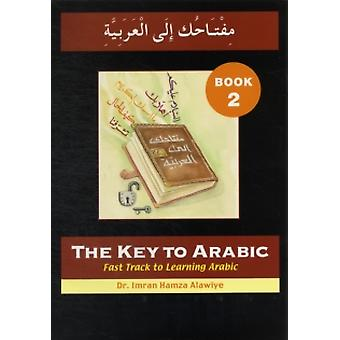 The Key to Arabic: Bk. 2: Fast Track to Learning Arabic (Key to Arabic S.) Paperback - 8 Oct. 2008