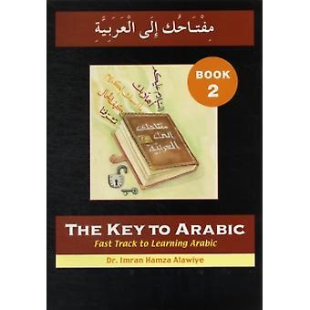 Kľúč k arabčine: Bk. 2: Fast Track k učeniu arabčiny (kľúč k arabčine S.) Brožovaná - 8.