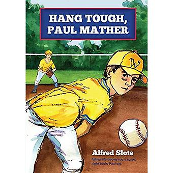 Hang Tough - Paul Mather by Alfred Slote - 9780988698833 Book