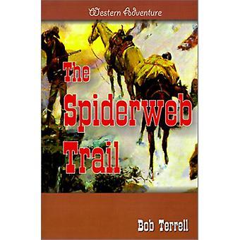 The Spiderweb Trail by Bob Terrell - 9781570900228 Book