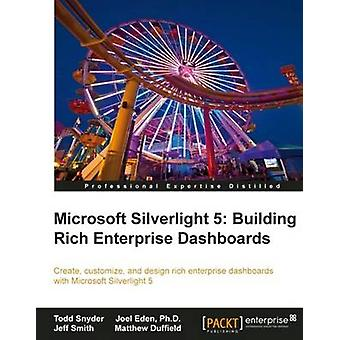 Microsoft Silverlight 5 - Building Rich Enterprise Dashboards by Todd