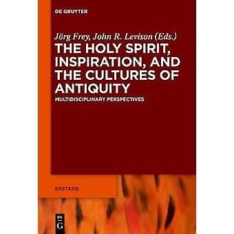 The Holy Spirit - Inspiration - and the Cultures of Antiquity - Multid