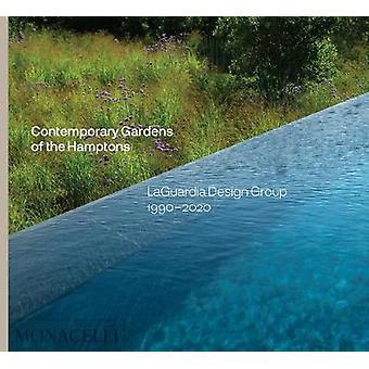 Contemporary Gardens of the Hamptons LaGuardia Design Group 19902020