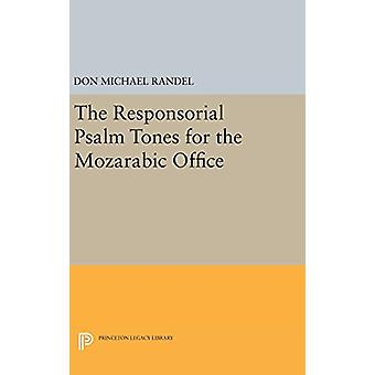 The Responsorial Psalm Tones for the Mozarabic Office by Don Michael