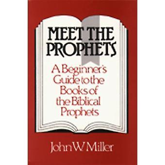 Meet the Prophets by Miller & John W.