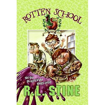 Rotten School 1 The Big Blueberry BarfOff by R L Stine & Illustrated by Trip Park
