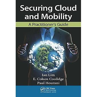Securing Cloud and Mobility
