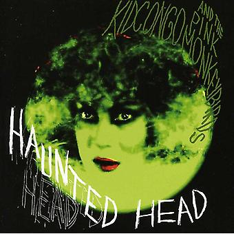 Kid Congo & the Pink Monkey Birds - Haunted Head [CD] USA import