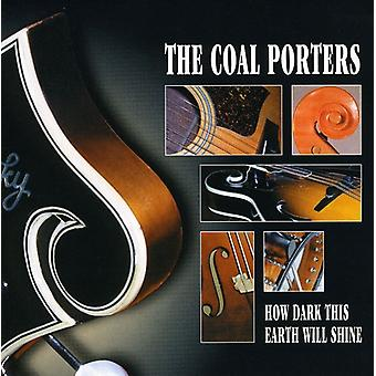 Coal Porters - How Dark This Earth Will Shine [CD] USA import