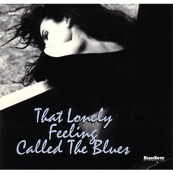 That Lonely Feeling Called - That Lonely Feeling Called the [CD] USA import