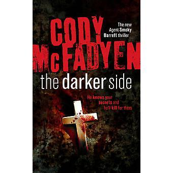 The Darker Side  Smoky Barrett Book 3 by Cody McFadyen