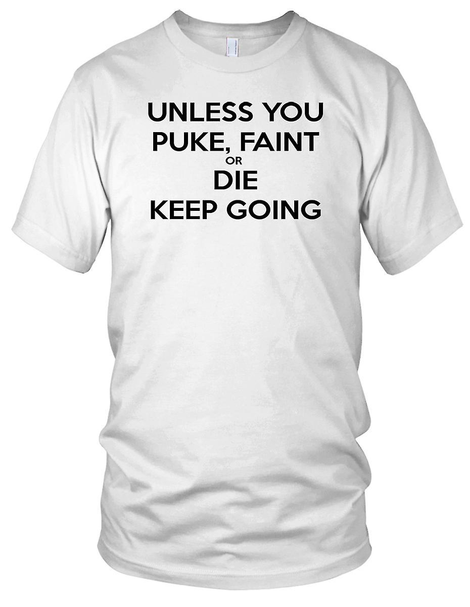 Med mindre du Spy svak eller dø fortsette - motivasjon Bodybuilding vekt trening Fitness damer T skjorte
