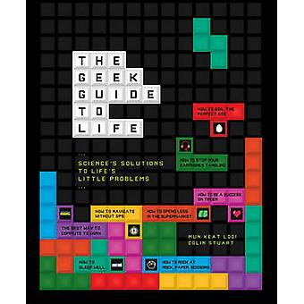 The Geek Guide to Life by Colin Stuart - Mun Keat Looi - 978023300505