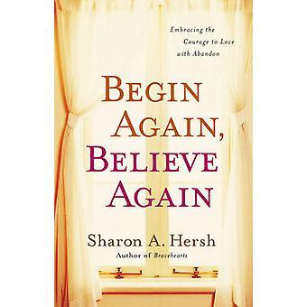 Opnieuw beginnen - Believe Again - Embracing the Courage to Love met Aband