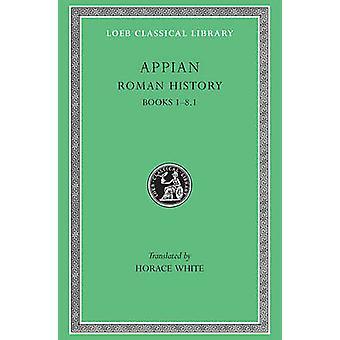 Römische Geschichte - v. 1 von Appian - H. White - 9780674990029 Buch