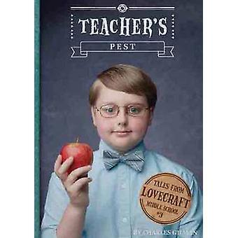 Enseignants Pest - histoires de Lovecraft Middle School #3 par Charles Gilma
