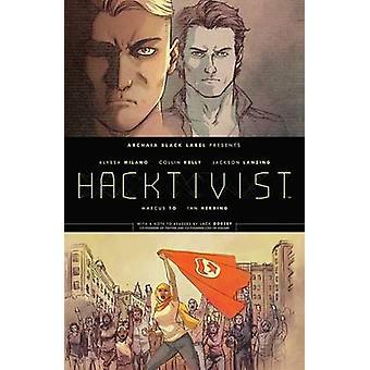 Hacktivist by Alyssa Milano - Jackson Lanzing - Collin Kelly - Marcus