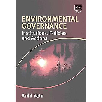 Ympäristöhallinnon - instituutioita - politiikkoja ja toimia Aril