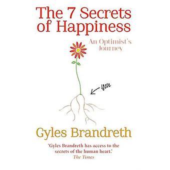 Les 7 Secrets du bonheur - voyage d'optimiste de Gyles Brandreth