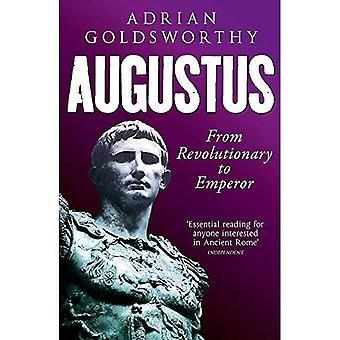 Augustus: Från revolutionär till kejsaren