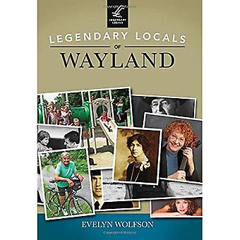 Legendary Locals of Wayland