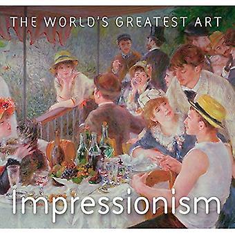 Impressionnisme (Art plus grand du monde)
