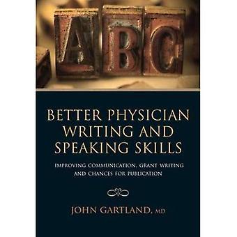 Bedre læge skrive og tale evner: forbedring af kommunikation, Grant skrivning og chancerne for offentliggørelse
