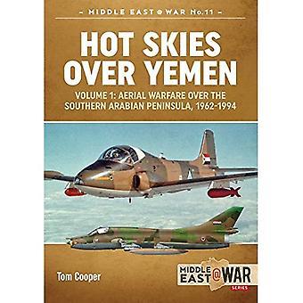 Hete lucht rond Jemen: Luchtfoto oorlogvoering Over het zuidelijk Arabisch schiereiland, 1962-1994 Volume 1 - midden East@War (Paperback)