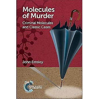 Moleküle des Mordes: Kriminelle Moleküle und klassische Fälle