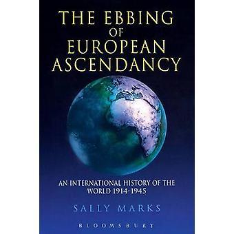 ヨーロッパの優勢の干潮、マーク ・ サリー、19141945 世界の国際関係史