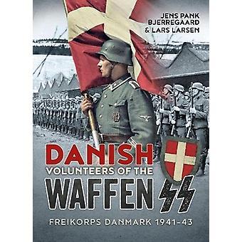Danish Volunteers of the Waffen-SS - Freikorps Danmark 1941-43 by Jens