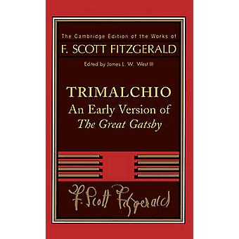 F. Scott Fitzgerald Trimalchio by F Scott Fitzgerald