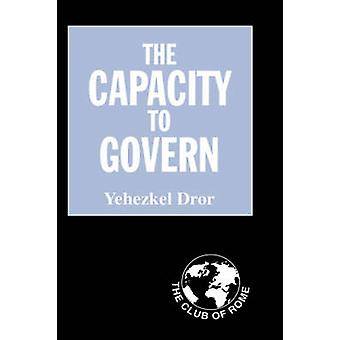 The Capacity to Govern A Report to the Club of Rome by Dror & Yehezkel
