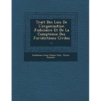 Traço Des Lois De Lorganisation Judiciaire Et De La Comptence Des Juridictions pondo... por Carr de Julien Louis Guillaume