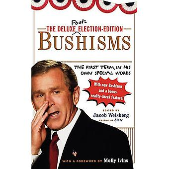 The Deluxe Election Edition Bushisms The First Term in His Own Special Words by Weisberg & Jacob