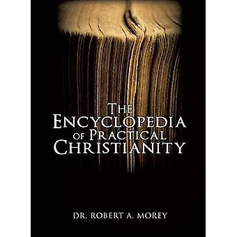 Die Enzyklopädie der praktischen Christentums von Morey & Dr. Robert A.