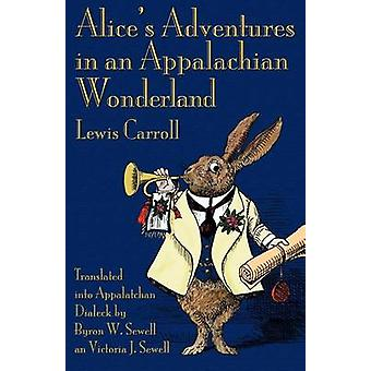 Alices Adventures in an Appalachian Wonderland by Carroll & Lewis