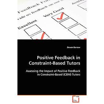Positives Feedback in ConstraintBased Tutoren von Barrow & Devon