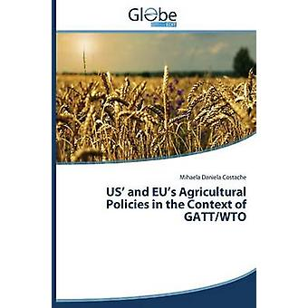 US and EUs Agricultural Policies in the Context of GATTWTO by Costache Mihaela Daniela