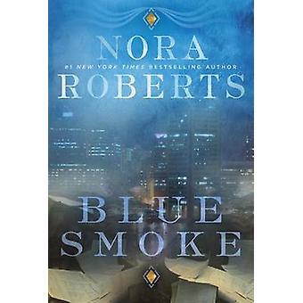 Blue Smoke by Nora Roberts - 9780425278420 Book