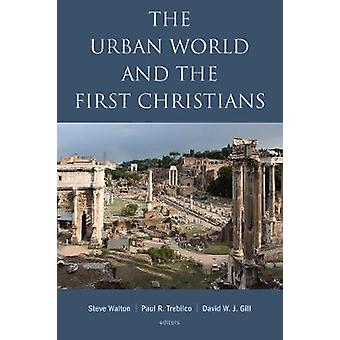 The Urban World and the First Christians by Steve Walton - 9780802874